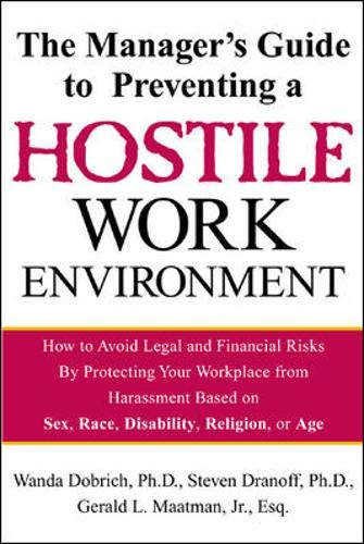 9780071379281: The Manager's Guide to Preventing a Hostile Work Environment: How to Avoid Legal Threats by Protecting Your Workplace from Harassment Based on Sex, Race, Age, Disability or Sexual Orientation