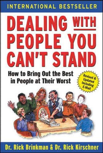 9780071379441: Dealing with People You Can't Stand: How to Bring Out the Best in People at Their Worst