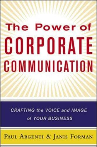9780071379496: The Power of Corporate Communication: Crafting the Voice and Image of Your Business