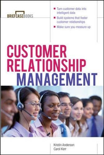 Customer Relationship Management (Briefcase Books Series): Anderson, Kristin L.;