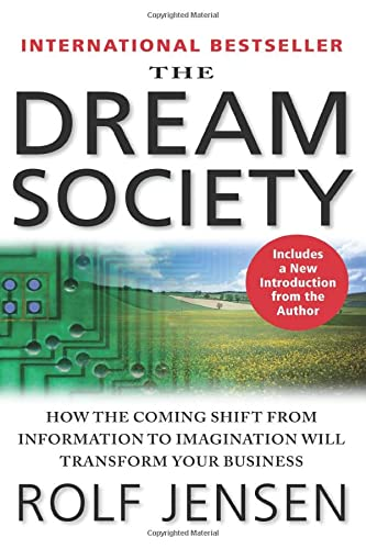 9780071379687: The Dream Society: How the Coming Shift from Information to Imagination Will Transform Your Business (Business Books)