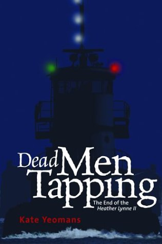 Dead Men Tapping: The End of the Heather Lynne II (SIGNED): Yeomans, Kate