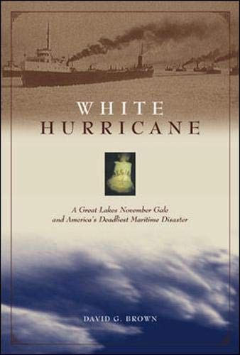 9780071380379: White Hurricane : A Great Lakes November Gale and America's Deadliest Maritime Disaster