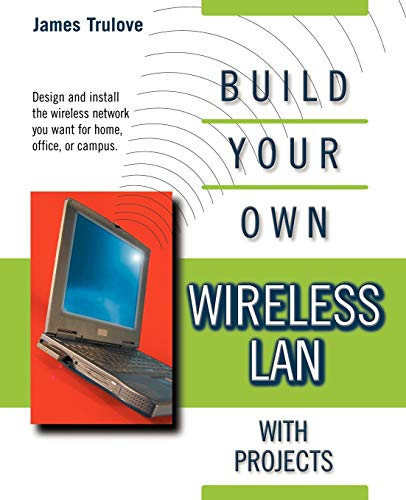 9780071380454: Build Your Own Wireless LAN (with Projects)