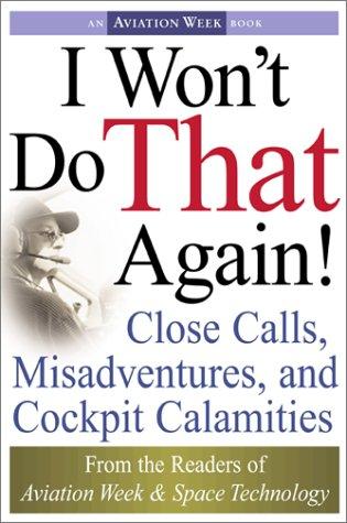 9780071380843: I Won't Do That Again (An Aviation Week Book)