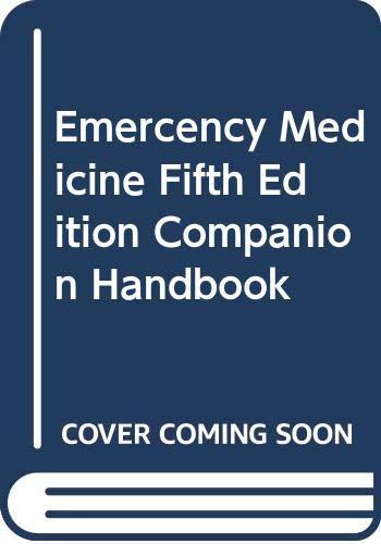 Emercency Medicine Fifth Edition Companion Handbook: David M. Cline,