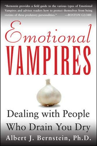 9780071381673: Emotional Vampires: Dealing With People Who Drain You Dry