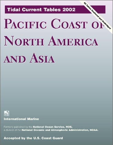 9780071381697: Tidal Current Tables 2002: Pacific Coast of North America and Asia (Tidal Current Tables: Pacific Coast of North America & Asia)