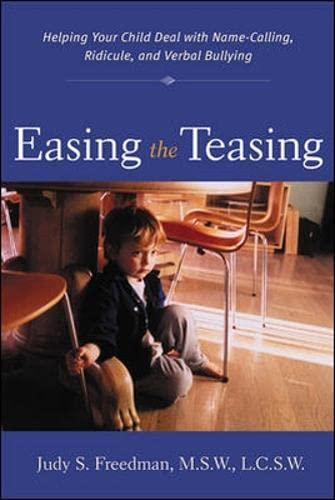 9780071381758: Easing the Teasing: Helping Your Child Cope with Name-Calling, Ridicule, and Verbal Bullying