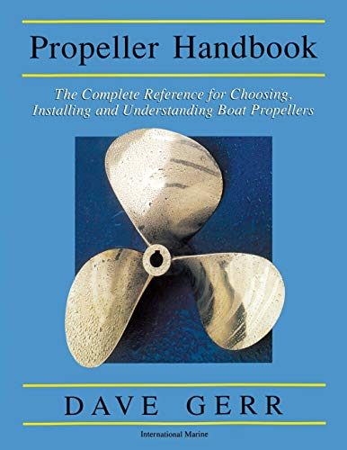 9780071381765: The Propeller Handbook: The Complete Reference for Choosing, Installing, and Understanding Boat Propellers