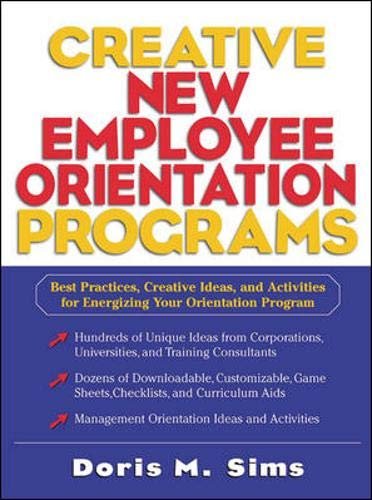 9780071381840: Creative New Employee Orientation Programs: Best Practices, Creative Ideas, and Activities for Energizing Your Orientation Program