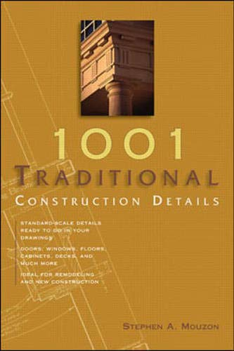 1001 Traditional Construction Details: Stephen Mouzon, David L. Mouzon