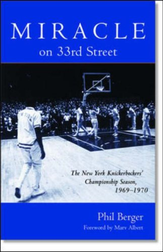 9780071382076: Miracle on 33rd Street: The New York Knickerbockers' Championship Season, 1969-1970 (Contemporary Sports Classics)