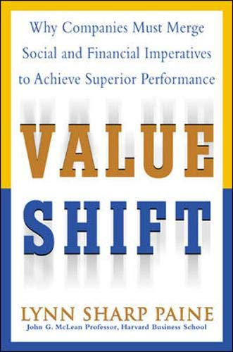 9780071382397: Value Shift: Why Companies Must Merge Social and Financial Imperatives to Achieve Superior Performance