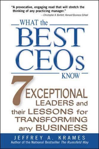 9780071382403: What the Best CEOs Know : 7 Exceptional Leaders and Their Lessons for Transforming any Business