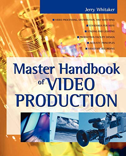 Master Handbook of Video Production: Whitaker, Jerry