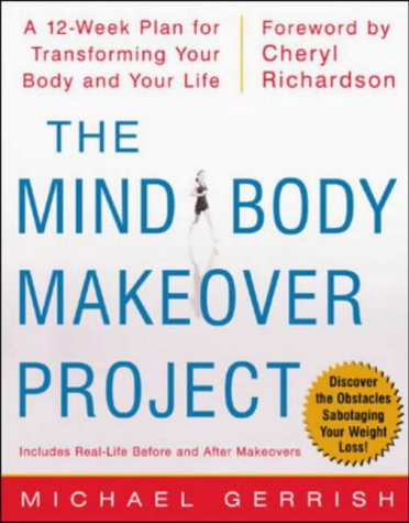 9780071382502: The Mind-Body Makeover Project: A 12-week Plan for Transforming Your Body and Your Life
