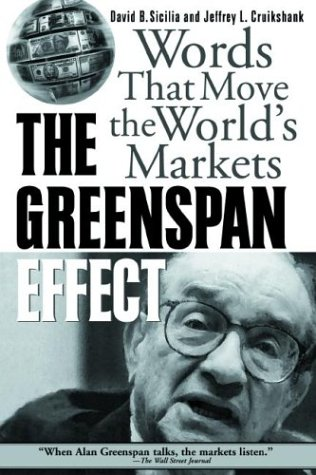 9780071382526: The Greenspan Effect: Words That Move the World's Markets