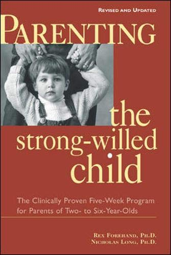 9780071383011: Parenting the Strong-Willed Child, Revised and Updated Edition: The Clinically Proven Five-Week Program for Parents of Two- to Six-Year-Olds