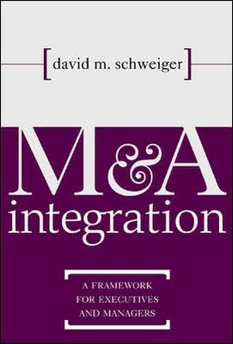 9780071383035: M&A Integration : A Framework for Executives and Managers