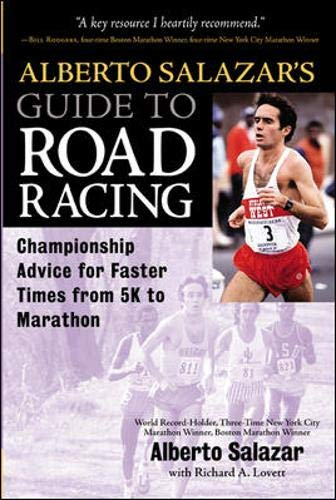 9780071383080: Alberto Salazar's Guide to Road Racing: Championship Advice for Faster Times from 5K to Marathons