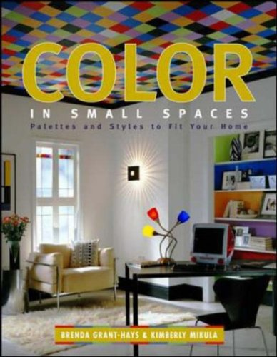 9780071383134: Color in Small Spaces : Palettes and Styles to Fit Your Home