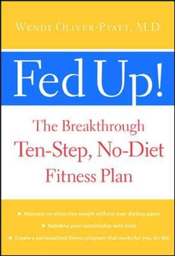 9780071383318: Fed Up!: The Breakthrough, Ten-step, No-diet Fitness Plan