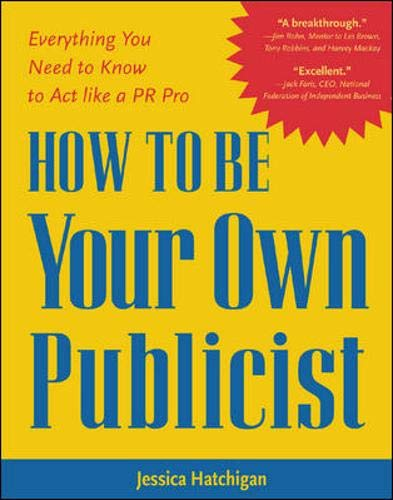 9780071383325: How to be Your Own Publicist