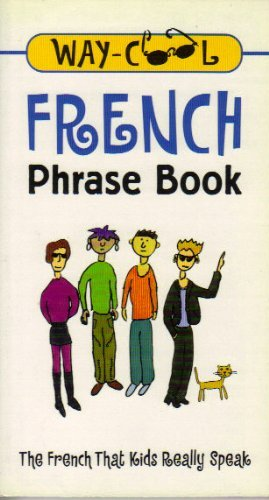 9780071383332: Way-cool French Phrase Book: The French That Kids Really Speak