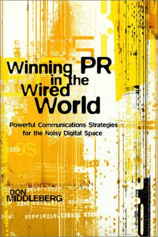 9780071383493: Winning PR in the Wired World: Powerful Communications Strategies for the Noisy Digital Space