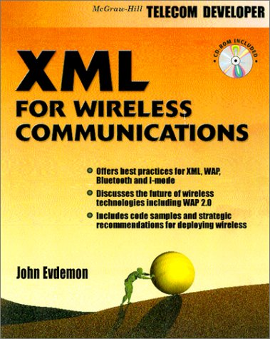 9780071383806: XML for Wireless Communications (With CD-ROM)