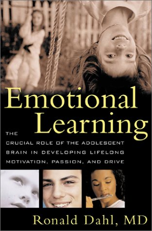 9780071383882: Emotional Learning : The Crucial Role of the Adolescent Brain in Developing Lifelong Motivation, Passion, and Drive