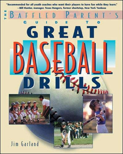 9780071384070: Great Baseball Drills: A Baffled Parent's Guide