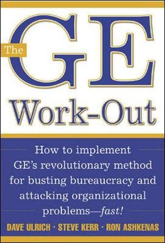 9780071384162: The GE Work-Out : How to Implement GE's Revolutionary Method for Busting Bureaucracy & Attacking Organizational Proble