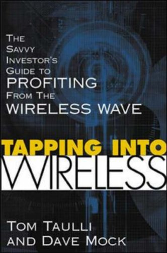9780071384193: Tapping into Wireless: The Savvy Investor's Guide to Profiting from the Wireless Wave