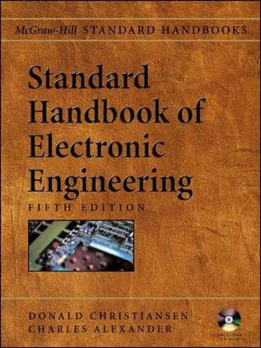 Standard Handbook of Electronic Engineering, Fifth Edition with CD-ROM (9780071384216) by Donald Christiansen; Charles K. Alexander; Ronald Jurgen