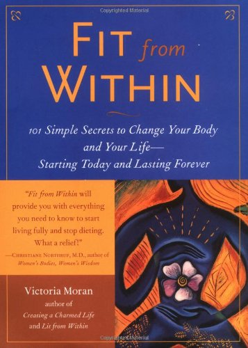 9780071384261: Fit from Within: 101 Simple Secrets to Change Your Body and Your Life--Starting Today and Lasting Forever