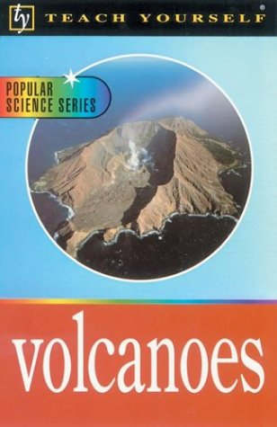 9780071384469: Teach Yourself Volcanoes