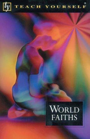 Teach Yourself World Faiths, New Edition: Oliver, Paul