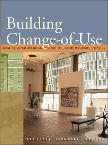 9780071384810: Building Change of Use: Renovating, Adapting & Altering Commercial, Institutional & Industrial Properties