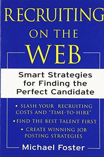 9780071384858: Recruiting on the Web: Smart Strategies for Finding the Perfect Candidate (Career (Exclude VGM))