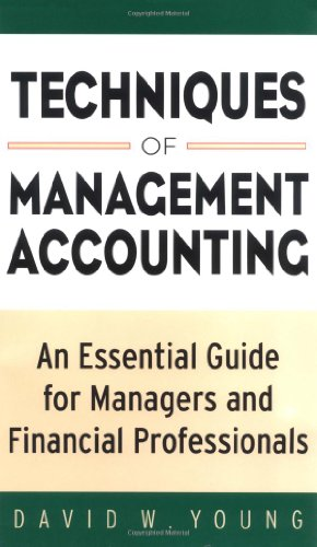 Techniques of Management Accounting : An Essential: David Young