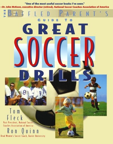 9780071384889: Great Soccer Drills : The Baffled Parent's Guide