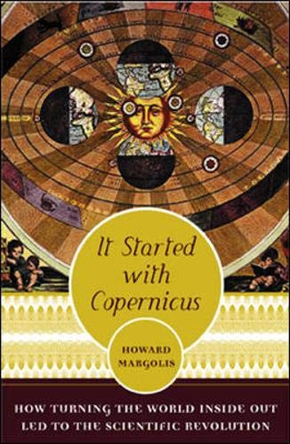 9780071385077: It Started With Copernicus: How Turning the World Inside Out Led to the Scientific Revolution
