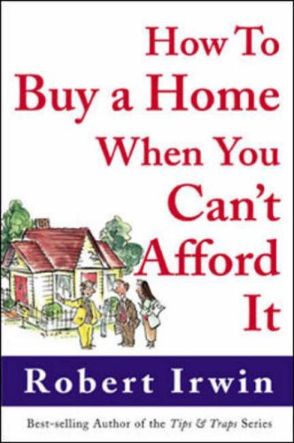 9780071385183: How to Buy a Home When You Can't Afford It (Real Estate)
