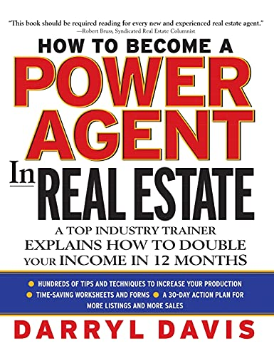 9780071385206: How To Become a Power Agent in Real Estate: A Top Industry Trainer Explains How to Double Your Income in 12 Months