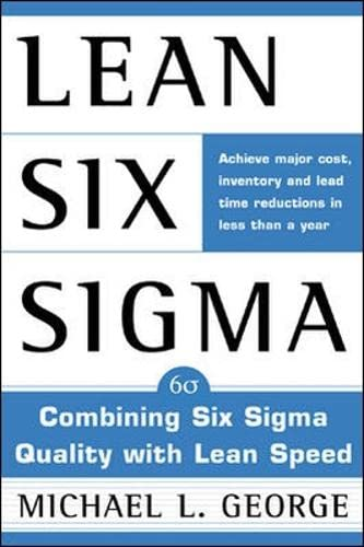 9780071385213: Lean Six Sigma: Combining Six Sigma Quality with Lean Production Speed (General Finance & Investing)