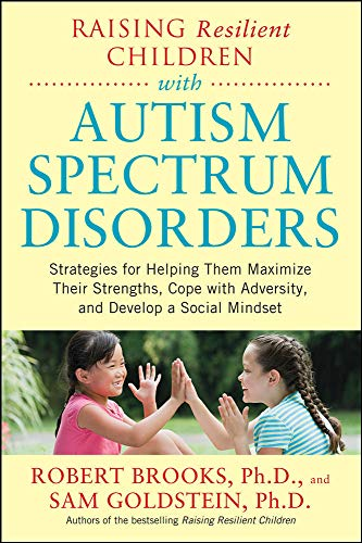 9780071385220: Raising Resilient Children with Autism Spectrum Disorders: Strategies for Maximizing Their Strengths, Coping with Adversity, and Developing a Social Mindset