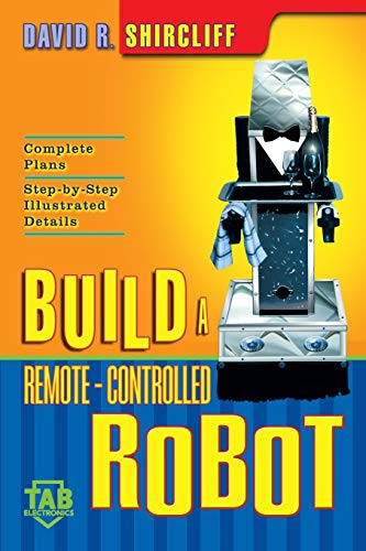 9780071385435: Build a Remote-Controlled Robot (TAB Electronics Technical Library)