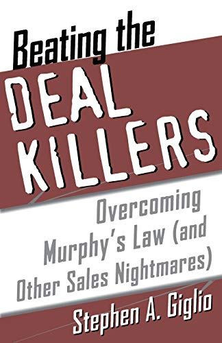 9780071385510: Beating the Deal Killers : Overcoming Murphy's Law (and other Sales Nightmares)